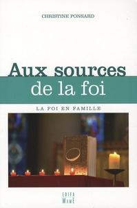 Christine Ponsard - Aux sources de la foi.