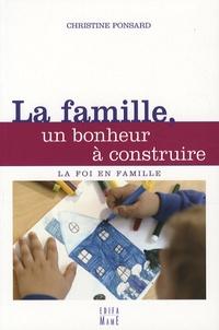 Christine Ponsard - La famille, un bonheur à construire.