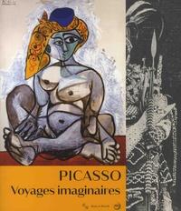 Christine Poullain et Guillaume Theulière - Picasso - Voyages imaginaires.