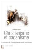 Christine Prieto - Christianisme et paganisme - La prédication de l'Evangile dans le monde gréco-romain.