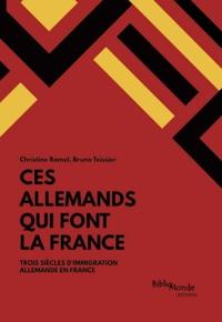 Lemememonde.fr Ces Allemands qui font la France - Trois siècles d'immigration allemande en France Image