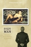 Christine Ramsay - Making It Like a Man - Canadian Masculinities in Practice.