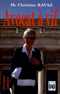 Christine Ravaz - Avocat à vif - Chroniques judiciaires.