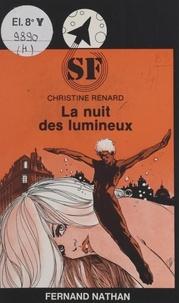 Christine Renard et Claude-F. Cheinisse - La nuit des lumineux.
