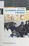 Christine Renaudat - Les étudiants africains à Bordeaux.