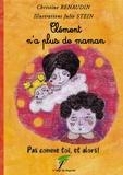 Christine Renaudin et Julie Stein - Clément n'a plus de maman - Pas comme toi, et alors !.