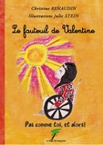 Christine Renaudin et Julie Stein - Le fauteuil de Valentine - Pas comme toi, et alors !.