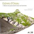 Christine Rendu et Carine Calastrenc - Estives d'Ossau - 7000 ans de pastoralisme dans les Pyrénées.