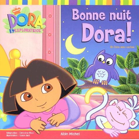 Christine Ricci - Bonne nuit Dora ! - Un livre avec caches.
