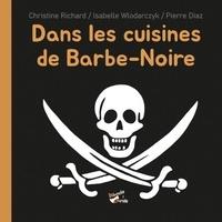 Christine Richard et Isabelle Wlodarczyk - Dans les cuisines de Barbe-Noire.