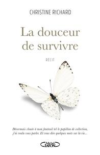 Christine Richard - La douceur de survivre.