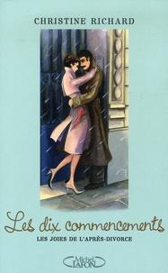 Christine Richard - Les dix commencements - Les joies de l'après-divorce.