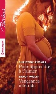 Christine Rimmer et Tracy Wolff - Pour apprendre à t'aimer - Vengeance interdite.