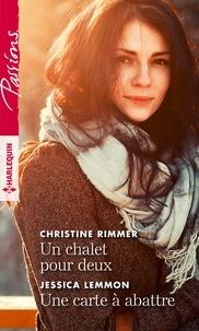 Christine Rimmer et Jessica Lemmon - Un chalet pour deux - Une carte à abattre.