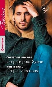 Christine Rimmer et Kristi Gold - Un père pour Sylvie - Un pas vers nous.