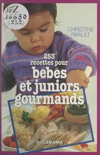 253 recettes pour bébés et juniors gourmands