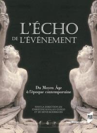 Christine Rivalan Guégo et Denis Rodrigues - L'Echo de l'événement - Du Moyen Age à l'époque contemporaine.