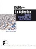 Christine Rivalan Guégo et Miriam Nicoli - La Collection - Essor et affirmation d'un objet éditorial (Europe/Amériques XVIIIe-XXIe).