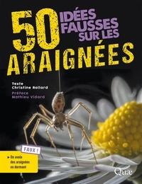 Christine Rollard - 50 idées fausses sur les araignées.