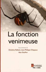 Christine Rollard et Jean-Philippe Chippaux - La fonction venimeuse.