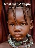 Christine Rosana - C'est mon Afrique - Et vous allez l'adorer.