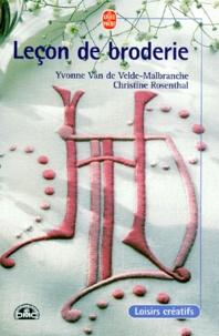 Christine Rosenthal et Yvonne Van de Velde-Malbranche - Leçon de broderie - Techniques de base du linge de maison.