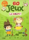 Christine Roussey - 60 jeux la nature !.