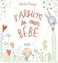 Christine Roussey - L'album de mon bébé.