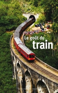 Christine Routier Le Diraison - Le goût du train.