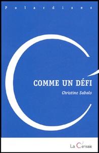 Christine Sabolo - Comme un défi.