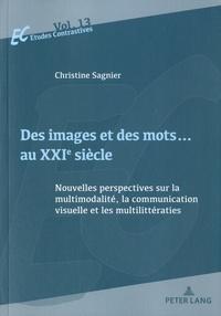 Christine Sagnier - Des images et des mots... au XXIe siècle - Nouvelles perspectives sur la multimodalité, la communication visuelle et multilittératies.