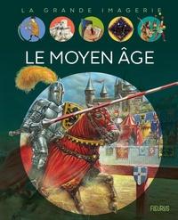 Christine Sagnier et Jean-Noël Rochut - Le Moyen Age.