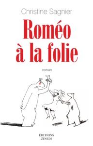 Christine Sagnier - Roméo à la folie.