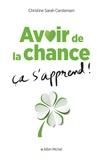 Christine-Sarah Carstensen - Avoir de la chance, ça s'apprend !.