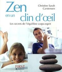 Christine-Sarah Carstensen - Zen en un clin d'oeil - Les secrets de l'équilibre corps-esprit.