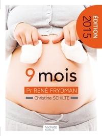 Christine Schilte et René Frydman - Neuf mois - Attendre un enfant.