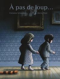 Christine Schneider et Hervé Pinel - A pas de loup.