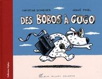 Christine Schneider et Hervé Pinel - Des bobos à gogo.