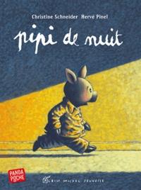 Christine Schneider et Hervé Pinel - Pipi de nuit.
