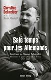 Christine Schneider et Beate Klarsfeld - Sale temps pour les Allemands - Itinéraire de Werner Schneider, prisonnier de guerre allemand en France, 1945-1947.