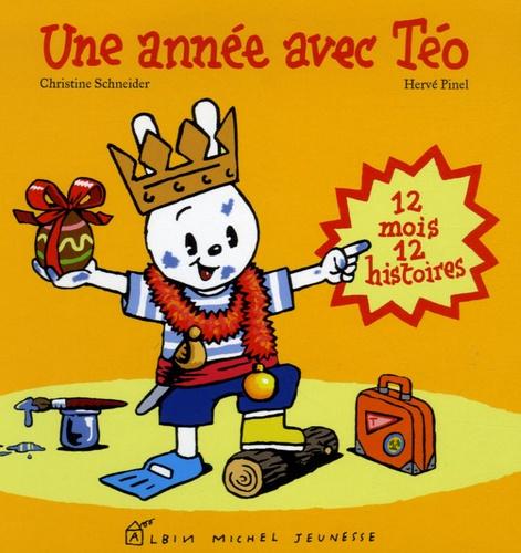 Christine Schneider et Hervé Pinel - Une année avec Téo - 12 mois 12 histoires.