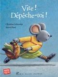 Christine Schneider et Hervé Pinel - Vite ! Dépêche-toi !.