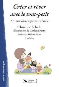 Christine Schuhl - Créer et rêver avec le tout-petit - Animations en petite enfance.