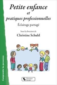 Christine Schuhl - Petite enfance et pratiques professionnelles - Eclairage partagé.