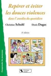 Christine Schuhl - Repérer et éviter les douces violences dans l'anodin du quotidien.