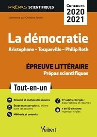 La Démocratie épreuve littéraire prépas scientifiques- Aristophane, L'Assemblée des femmes et Les Cavaliers ; Tocqueville, De la démocratie en Amérique ; Philip Roth, Le Complot contre l'Amérique - Christine Seutin |