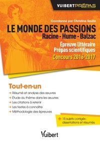 Christine Seutin - Le monde des passions : Racine - Hume - Balzac - Epreuve littéraire Prépas scientifiques Concours 2016-2017.
