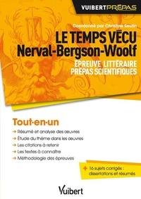 Christine Seutin - Le temps vécu, Nerval-Bergson-Woolf - Epreuve littéraire ; Prépas scientifiques 2014-2015.
