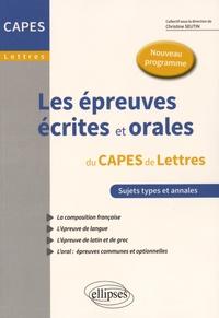 Christine Seutin - Les épreuves écrites et orales au CAPES de Lettres - Nouveau programme.
