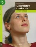 Christine Siegrist - L'astrologie cocréative - Un langage symbolique pour mieux se connaître.